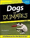 Dogs For Dummies 2e (For Dummies Series) - Gina Spadafori