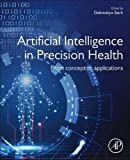Artificial Intelligence in Precision Health: From Concept to Applications -