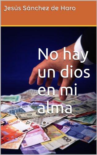 No hay un dios en mi alma por Jesús Sánchez de Haro