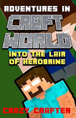 Into The Lair of the Herobrine (Adventures in Craft World, Band 6)