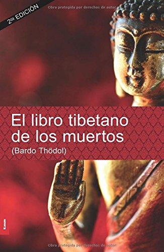 El Libro Tibetano de Los Muertos por Anonymous