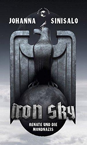 Iron Sky: Renate und die Mondnazis - Roman