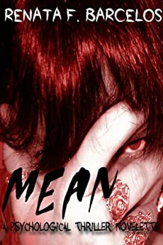 Mean: A Psychological Thriller Novelette by [Barcelos, Renata F.]