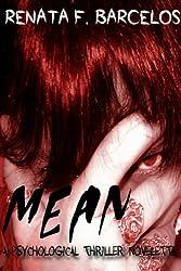 Mean: A Psychological Thriller Novelette (English Edition)