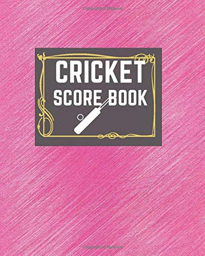 Cricket Score Book: Game Record Book Journal, Score Keeper, Fouls, Scoring Sheet, Outdoor Games recorder Notebook Gifts for Friends, Family, Cricket ... 10