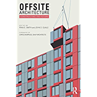 Offsite Architecture: Constructing the future (English Edition)
