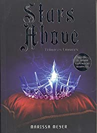 Stars Above par Marissa Meyer