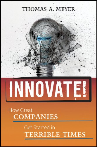 innovate-how-great-companies-get-started-in-terrible-times