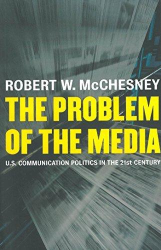The Problem of the Media: U.S. Communication Politics in the Twenty-first Century by Robert McChesney (2004-04-14)