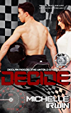 Decide (Declan Reede: The Untold Story Book 0.5)