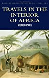 Travels in the Interior of Africa (Classics of World Literature)