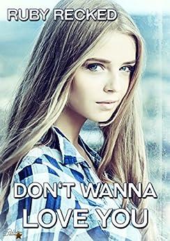Don't Wanna Love You (Don't Wanna-Reihe 1)