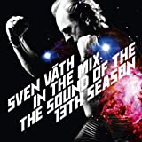Sven Väth in the Mix - The Sound Of The Thirteenth Season