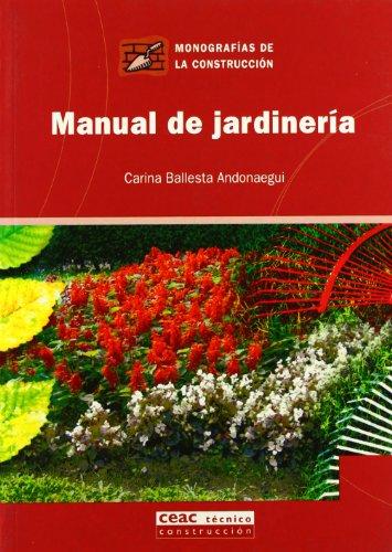 Manual de jardinería (Monografía de la construcción) por Carina Ballesta Andonaegui