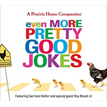 Even More Pretty Good Jokes (Prairie Home Companion)