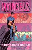 Invincible (Book 6): A Different World (v. 6) by Robert Kirkman(2017-05-23)