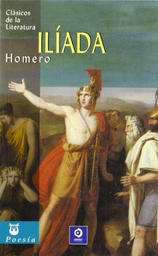 Iliada (Clásicos de la literatura universal)