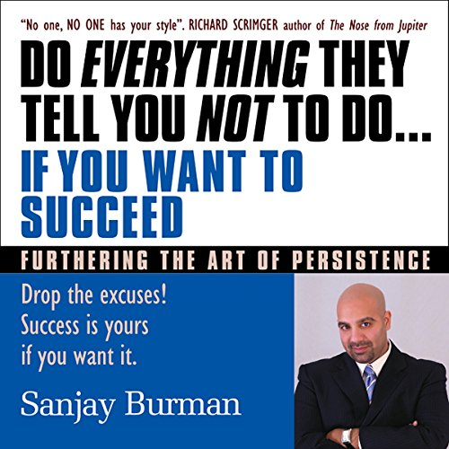 Do Everything They Tell You Not to Do If You Want to Succeed  Audiolibri