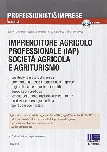 Imprenditore agricolo professionale società agricola e agriturismo. con cd-rom