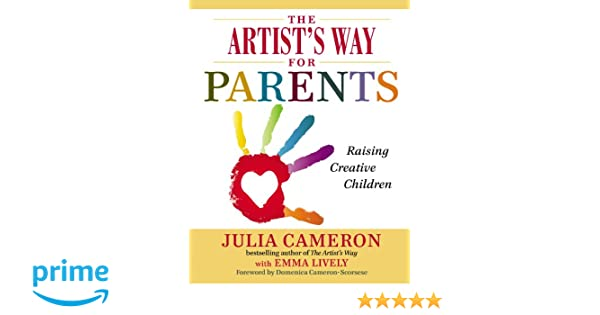 Buy the artists way for parents raising creative children book buy the artists way for parents raising creative children book online at low prices in india the artists way for parents raising creative children fandeluxe Choice Image