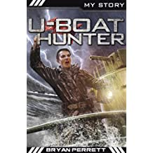 U-Boat Hunter (My Story)