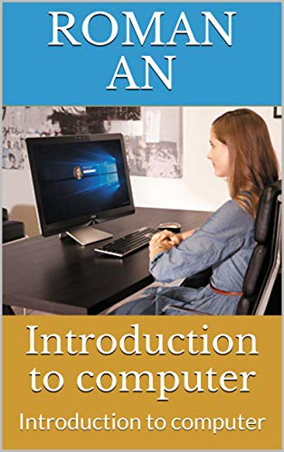 Introduction to computer: Introduction to computer (English Edition)