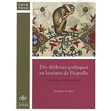 Des drôleries gothiques au bestiaire de Pisanello : Le Bréviaire de Marie de Savoie