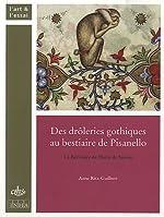 Des drôleries gothiques au bestiaire de Pisanello - Le Bréviaire de Marie de Savoie de Anne Ritz-Guilbert