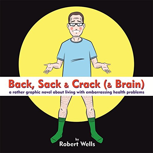 back-sack-crack-brain-a-rather-graphic-novel-about-living-with-embarrassing-health-problems