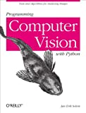 Programming Computer Vision with Python: Tools and algorithms for analyzing images