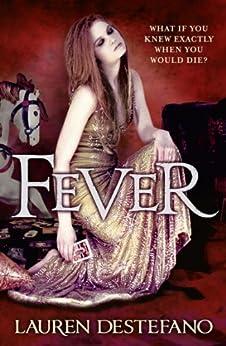 Fever (The Chemical Garden, Book 2) by [DeStefano, Lauren]
