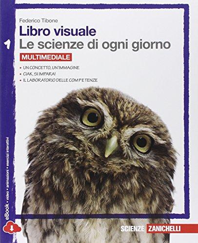 Libro visuale le scienze di ogni giorno. Con laboratorio delle competenze. Per la Scuola media. Con e-book: 1