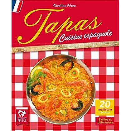 Tapas. Cuisine espagnole: Les 20 meilleures recettes. Faciles et délicieuses