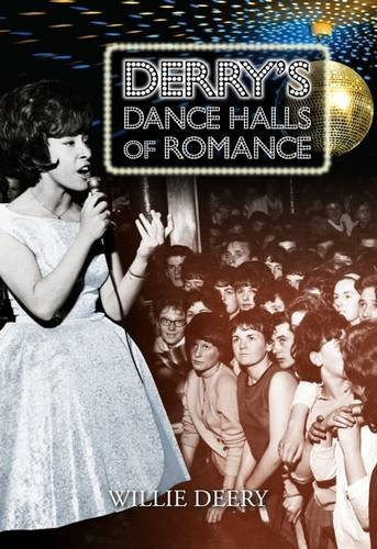 Derry's Dancehalls of Romance