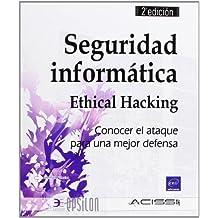 Seguridad Informática. Ethical Hacking. Conocer El Ataque Para Una Mejor Defensa - 2ª Edición