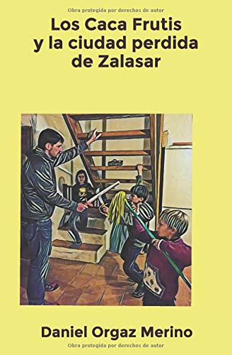 Los Caca Frutis y la ciudad perdida de Zalasar par Daniel Orgaz Merino