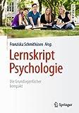 Lernskript Psychologie: Die Grundlagenfächer kompakt (Springer-Lehrbuch) -