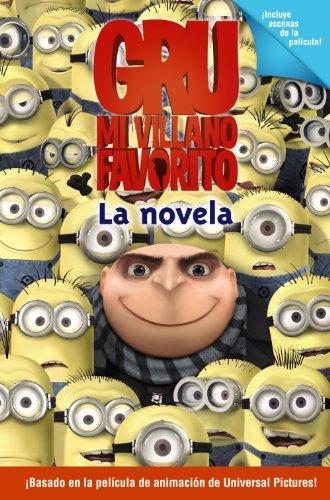 Gru, mi villano favorito / Despicable Me: La novela / The Junior Novel par Annie Auerbach