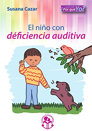 El  Niño con Deficiencia Auditiva (¿Por Qué Yo?) por Susana  Cazar Balarezo
