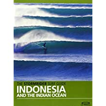 The Stormrider Surf Guide Indonesia and the Indian Ocean by Bruce Sutherland (2011-03-15)