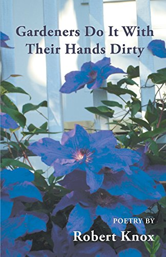 Gardeners Do It with Their Hands Dirty por Robert Knox