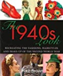 The 1940s Look: Recreating the Fashio...