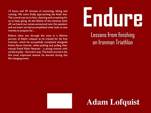Endure: Lessons from finishing an Ironman Triathlon (English Edition) por Adam Lofquist