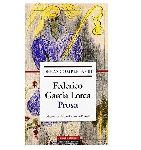 Obras Completas III - Prosa - Garcia Lorca (Obras Completas/ Complete Works) por Federico Garcia Lorca
