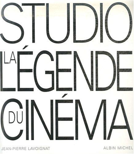 Studio : La légende du cinéma par Jean-Pierre Lavoignat