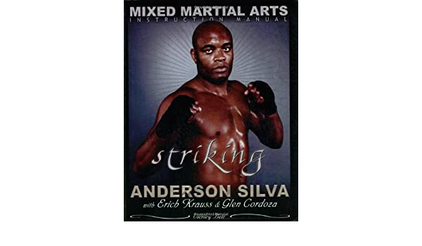 buy the mixed martial arts instruction manual striking book online rh amazon in News About Anderson Silva News About Anderson Silva