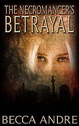 The Necromancer's Betrayal (The Final Formula Series, Book 2.5)