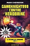 Telecharger Livres Gameknight999 contre Herobrine Minecraft Le Retour de Herobrine T3 (PDF,EPUB,MOBI) gratuits en Francaise