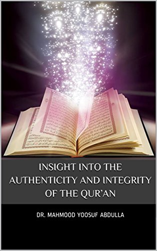 INSIGHT INTO THE AUTHENTICITY AND INTEGRITY OF THE QUR'AN (English Edition) por Dr. Mahmood Yoosuf Abdulla