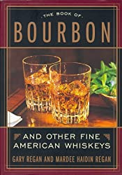 The Book of Bourbon: And Other Fine American Whiskeys by Gary Regan (1998-09-10)